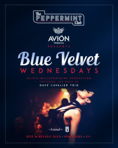 "The Peppermint Club: AVIÓN Tequila Presents ""Blue Velvet Wednesdays"" @ The Peppermint Club 